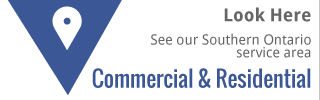 Commercial & Residential | See our Southern Ontario service area | Look Here