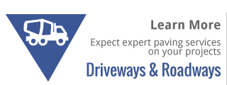 Driveways & Roadways | Expect expert paving services on your projects | Learn More
