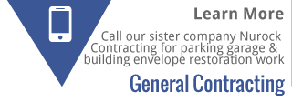 General Contracting | Call our sister company Nurock for parking garage & building envelope restoration work | Learn More